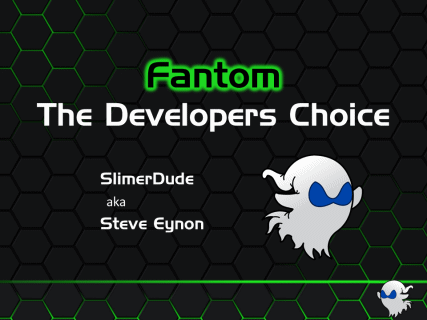 Fantom - The Developer's Choice!