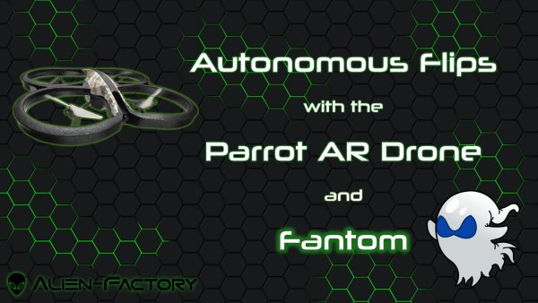 Autonomous Flips with the Parrot AR Drone and Fantom